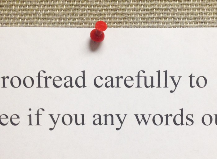 """Note says """"Proofread carefully to see if you any words out"""""""